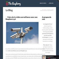 Faire de la vidéo surveillance avec son Raspberry pi