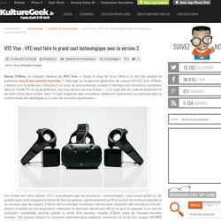 HTC Vive : HTC veut faire le grand saut technologique avec la version 2