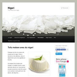 Faire du tofu maison avec du nigari