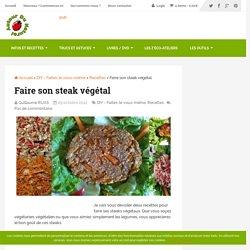 Faire son steak végétal - Autour du Naturel