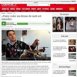 «Faire voler un drone de nuit est interdit» - 07/11/2014