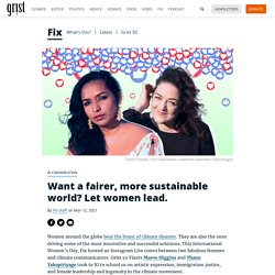 12 mars 2021 Want a fairer, more sustainable world? Let women lead.