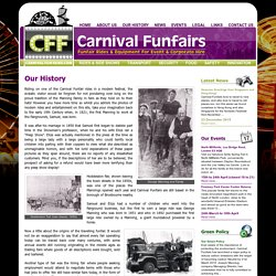 The history of Carnival Fun Fairs and the Manning family, including fun fair equipment hire, fairground rides installations, overseas exporters of fairground rides, installers of fun fair equipment.