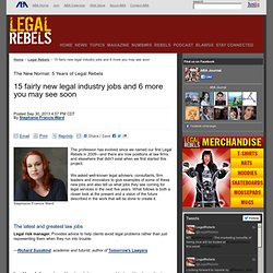15 fairly new legal industry jobs and 6 more you may see soon