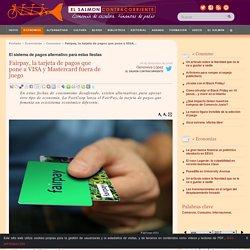 Fairpay, la tarjeta de pagos que pone a VISA y Mastercard fuera de juego