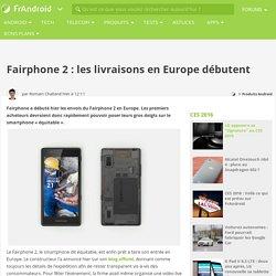 Fairphone 2 : les livraisons en Europe débutent