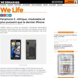 Fairphone 2 : éthique, modulable et plus puissant que le dernier iPhone