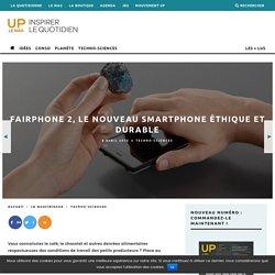 Fairphone 2, le nouveau smartphone éthique et durable - UP le mag