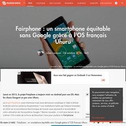 Fairphone : un smartphone équitable sans Google grâce à l'OS français Uhuru - Tech