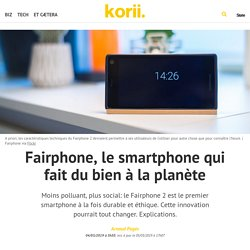 Fairphone, le smartphone qui fait du bien à la planète