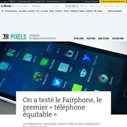 On a testé le Fairphone, le premier « téléphone équitable »