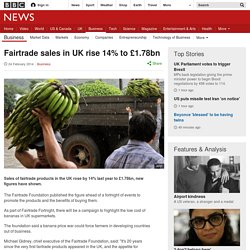 Fairtrade sales in UK rise 14% to £1.78bn