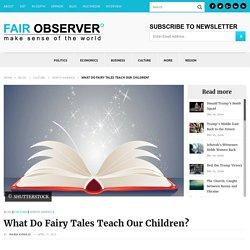 What Do Fairy Tales Teach Our Children?