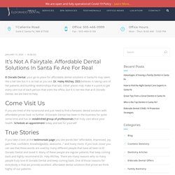 It's Not a Fairytale. Affordable Dental Solutions in Santa Fe Are For Real