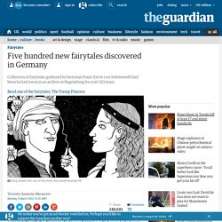 Five hundred new fairytales discovered in Germany