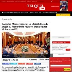 Gazoduc Maroc-Nigéria: La «faisabilité» du projet au menu d'une réunion présidée par Mohammed VI