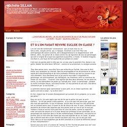 ET SI L'ON FAISAIT REVIVRE EUCLIDE EN CLASSE ? - Michèle SILLAM