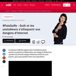 #FaisGaffe : Gulli et les youtubeurs s'attaquent aux dangers d'Internet
