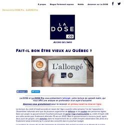 Fait-il bon être vieux au Québec ? – LA DOSE