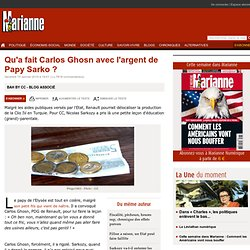 Qu'a fait Carlos Ghosn avec l'argent de Papy Sarko ?