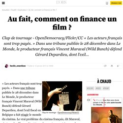 Au fait, comment on finance un film ? - 12 janvier 2013