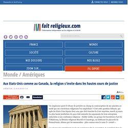 Aux Etats-Unis comme au Canada, la religion s'invite dans les hautes cours de justice