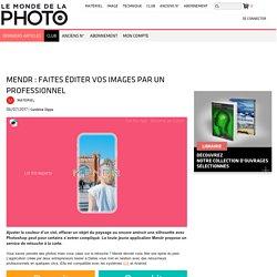 Mendr : faites éditer vos images par un professionnel