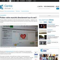 FRANCE 3 CENTRE 18/09/13 Faites votre marché directement sur le net !