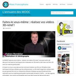 MOOC Faites-le vous-même : réalisez vos vidéos 3D-relief !