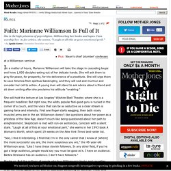 Faith: Marianne Williamson Is Full of It