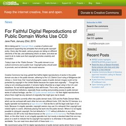 For Faithful Digital Reproductions of Public Domain Works Use CC0