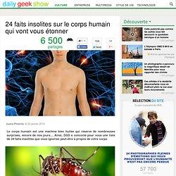 24 faits insolites sur le corps humain qui vont vous étonner