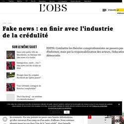 Fake news : en finir avec l'industrie de la crédulité