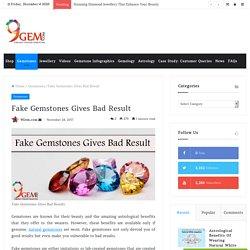 Fake Gemstones Gives Bad Result