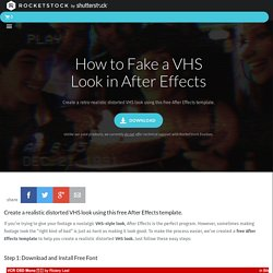 Fake VHS Look - Free AE Template - RocketStock
