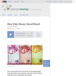 How Fake Money Saved Brazil : Planet Money