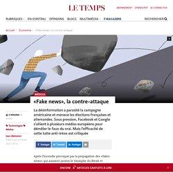 «Fake news», la contre-attaque - Le Temps