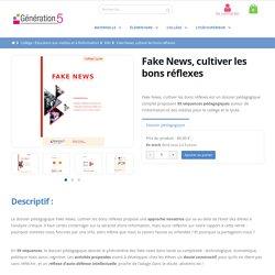 FAKE NEWS, cultiver les bons réflexes