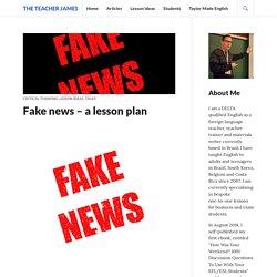 Fake news – a lesson plan – The Teacher James