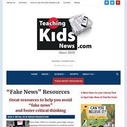 """Fake News"" Resources - Teaching Kids News"