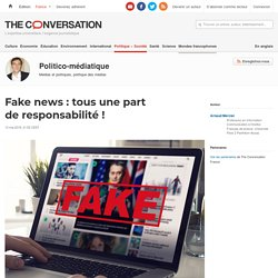 Fake news : tous unepart deresponsabilité!