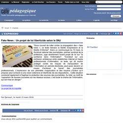 Fake News : Un projet de loi liberticide selon le SNJ