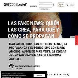 Las fake news: quién las crea, para qué y cómo se propagan
