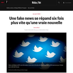 Une fake news se répand six fois plus vite qu'une vraie nouvelle