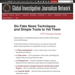 Six Fake News Techniques and Simple Tools to Vet Them