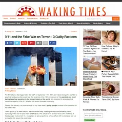 9/11 and the Fake War on Terror - 3 Guilty Factions