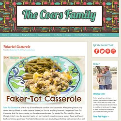 Fakertot Casserole - The Coers Family