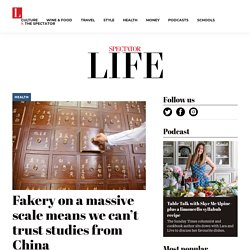 Fakery on a massive scale means we can't trust studies from China