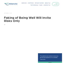 Faking of Being Well Will Invite Risks Only
