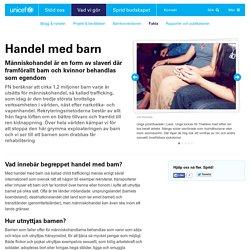 Fakta om handel med barn - UNICEF Sverige